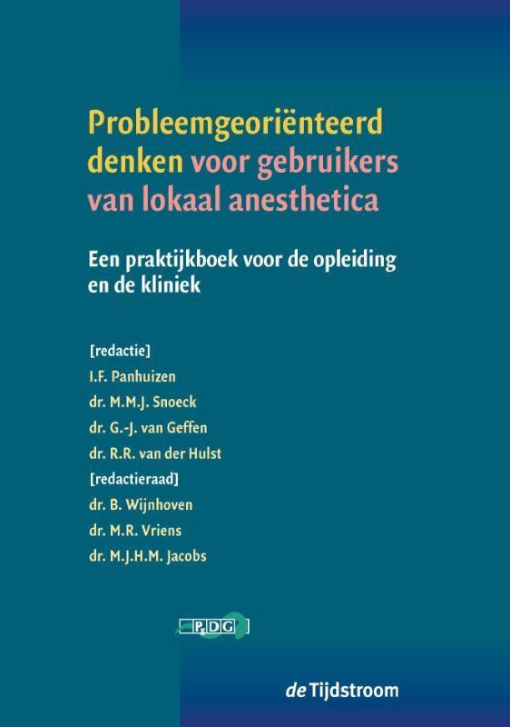 Probleemgeoriënteerd denken voor gebruikers van lokaal anesthetica een praktijkboek voor de opleiding en de kliniek, Paperback