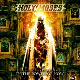 IN THE POWER OF NOW 30TH ANNIVERSARY HOLY MOSES, CD
