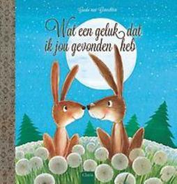 Wat een geluk dat ik jou gevonden heb Van Genechten, Guido, Hardcover