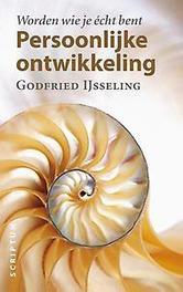 Persoonlijke ontwikkeling worden wie je écht bent, IJsseling, Godfried, Paperback