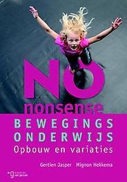 No-nonsense bewegingsonderwijs opbouw en variaties, Jasper, Gertien, Paperback