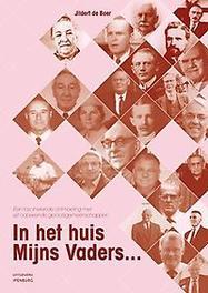 In het huis Mijns Vaders een fascinerende ontmoeting met vijf onbekende geloofsgemeenschappen, Jildert de Boer, Hardcover