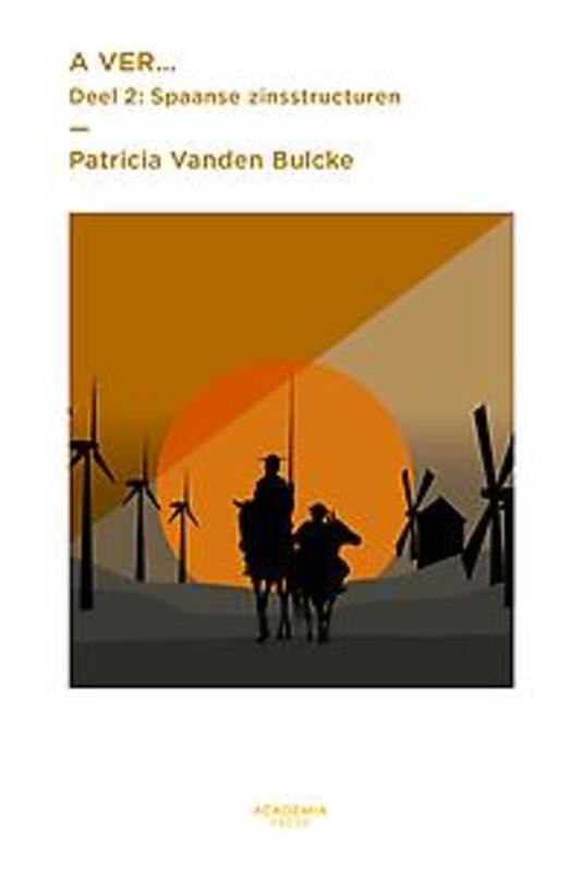 A ver… deel 2: Spaanse zinsstructuren Handboek met oefeningen editie 2015, Vanden Bulcke, Patricia, Paperback