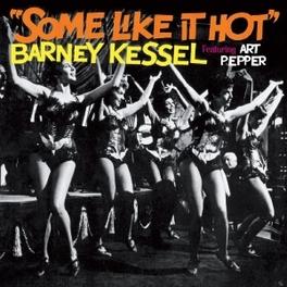 SOME LIKE IT HOT BARNEY KESSEL, CD