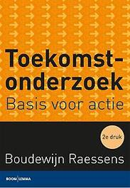 Toekomstonderzoek basis voor actie, Raessens, Boudewijn, Paperback
