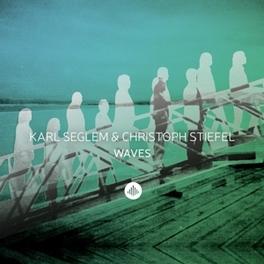 WAVES KARL/CHRISTOPH ST SEGLEM, CD