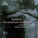 SYMPHONIE IMAGINAIRE MUSICIENS DU LOUVRE/MARC MINKOWSKI
