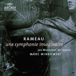 SYMPHONIE IMAGINAIRE MUSICIENS DU LOUVRE/MARC MINKOWSKI Audio CD, J.P. RAMEAU, CD