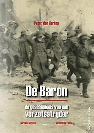 De baron de geschiedenis van een verzetsstrijder, Hertog, Peter den, Paperback