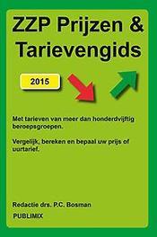 Prijzen & tarievengids : 2015 bepaal uw prijs of uurtarief, Paperback