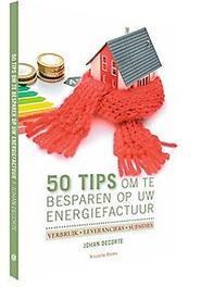 50 tips om te besparen op uw energiefactuur verbruik, leveranciers, subsidies, Decorte, Johan, Paperback