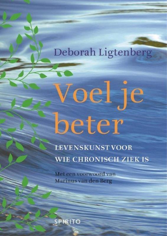 Voel je beter Levenskunst voor wie chronisch ziek is, Deborah Ligtenberg, Paperback