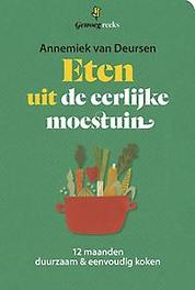 Eten uit de eerlijke moestuin 12 maanden duurzaam & eenvoudig koken, van Deursen, Annemiek, Paperback