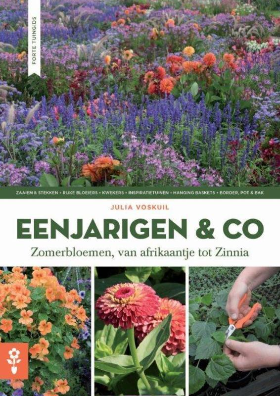 Eenjarigen & co Zomerbloemen, van afrikaantje tot Zinnia, Julia Voskuil, Paperback