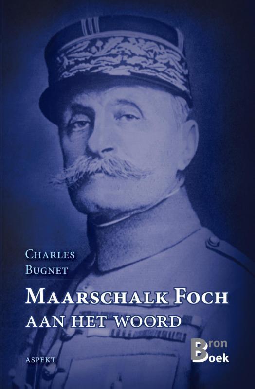 Maarschalk Foch aan het woord bronboek, Charles Bugnet, Paperback