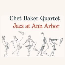 JAZZ AT ANN ARBOR CHET BAKER, CD