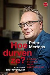 Hoe durven ze? de euro, de crisis en de grote hold-up, Peter Mertens, Paperback