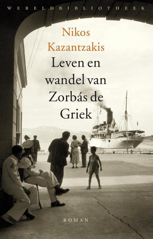 Leven en wandel van Zorbás de Griek Nikos Kazantzakis, Paperback