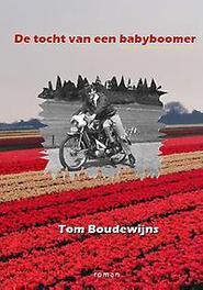 De tocht van een babyboomer Tom Boudewijns, Paperback