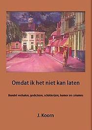Omdat ik het niet kan laten Koorn, J., Paperback