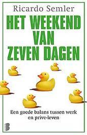 Het weekend van zeven dagen een goede balans tussen werk en privé-leven, Semler, Ricardo, Paperback