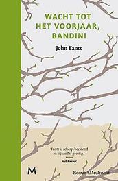 Wacht tot het voorjaar, Bandini roman, John Fante, Hardcover