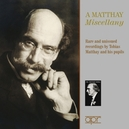 A MATTHAY MISCELLANY WORKS BY SCHUMANN/CHOPIN/BACH/GRIEG A.O.
