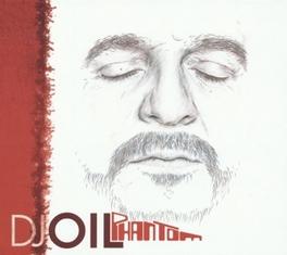 PHANTOM *MARSEILLE UNDERGROUND VETERAN LIONEL CORSISNI AKA OIL* DJ OIL, CD