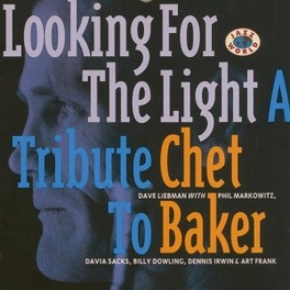 A TRIBUTE TO CHET BAKER PERFORMED BY DAVE LIEBMAN/PHIL MARKOWITZ SEXTET Audio CD, BAKER, CHET.=TRIBUTE=, CD