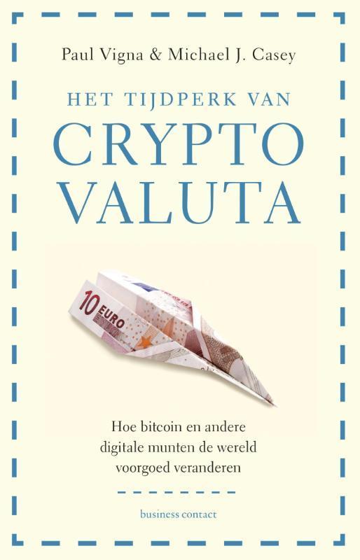Het tijdperk van cryptovaluta Hoe bitcoin en andere digitale munten de wereld voorgoed veranderen, Vigna, Paul, Paperback