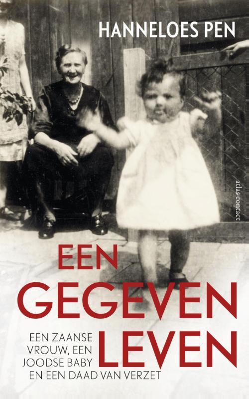 Een gegeven leven een Zaanse vrouw, een Joodse baby en een daad van verzet, Hanneloes Pen, Paperback