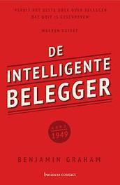 De intelligente belegger de klassieker over de slimste beleggingsstrategie, Benjamin Graham, Paperback