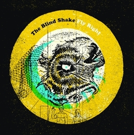 FLY RIGHT INTENSE TRIO LED BY THE BROTHERS BLAHA BLIND SHAKE, LP