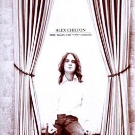FREE AGAIN: 1970 SESSIONS ALEX CHILTON, CD