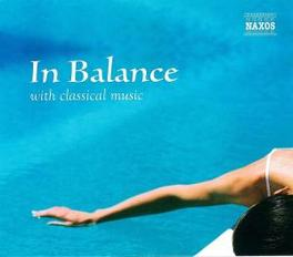 IN BALANCE WORKS OF SATIE/VIVALDI/CHOPIN/HANDEL/TCHAIKOSVKY/A.O. V/A, CD