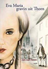 Eva Maria gravin uit Thorn grootletterboek, Van Reen, Jan, Paperback