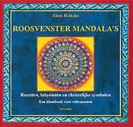 Roosvenster Mandala's rozetten, labyrinten en christelijke symbolen, een kleurboek voor volwassenen, Klaus Holitzka, Paperback
