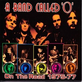 ON THE ROAD 1975-77 RECORDED AT NOTTINGHAM  UNIVERSITY ON TOURS IN '75&'77 A BAND CALLED O, CD