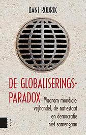 De globaliseringsparadox waarom mondiale vrijhandel, de natiestaat en democratie niet samengaan, Rodrik, Dani, Paperback