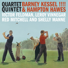 QUARTET/QUINTET AND HAMPTON HAWES BARNEY KESSEL, CD