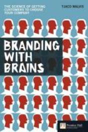 Branding With Brains The Science of Getting Customers to Choose Your Company, Tjaco, Walvis, Paperback