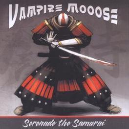SERENADE THE SAMURAI Audio CD, VAMPIRE MOOSE, CD