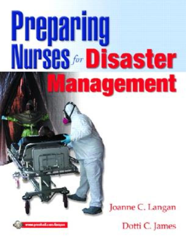 Preparing Nurses for Disasters Management Joanne C. Langan, Paperback