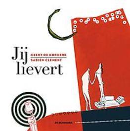 Jij lievert De Kockere, Geert, Hardcover