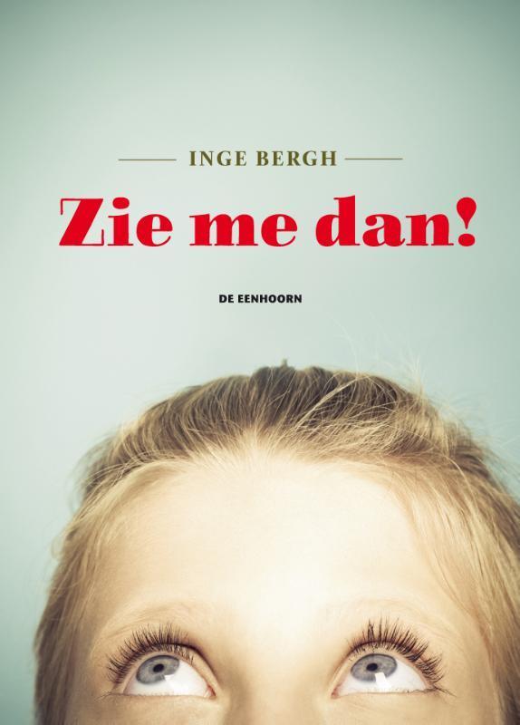 Zie me dan! Inge Bergh, Hardcover