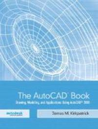 The AutoCAD Book Drawing, Modeling, And Applications Using AutoCAD 2005, James M. Kirkpatrick, Paperback