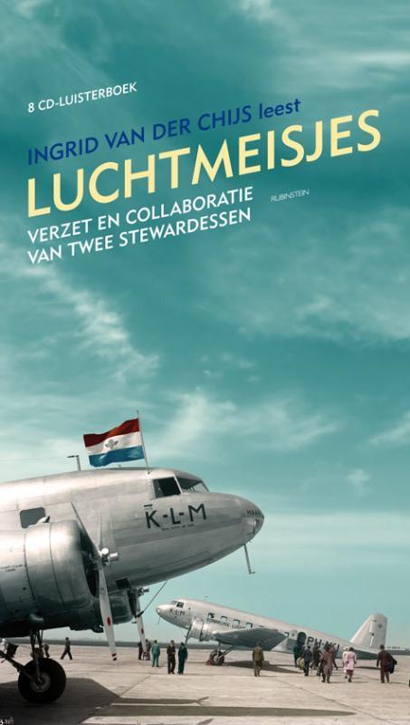LUCHTMEISJES INGRID VAN DER CHIJS verzet en collaboratie van twee stewardessen, Van der Chijs, Ingrid, Audio Visuele Media