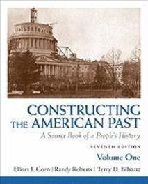 Constructing the American Past A Source Book of a People's History, Gorn, Elliott J., Paperback