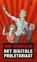 Het digitale proletariaat Hans Schnitzler, Paperback