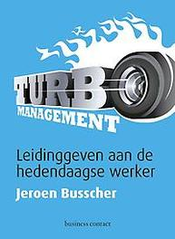 Turbomanagement leidinggeven aan de hedendaagse werker, Jeroen Busscher, Paperback